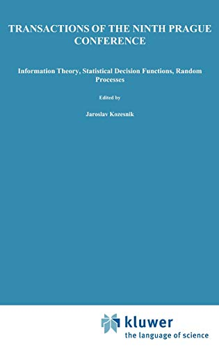 9789027715005: Transactions of the Ninth Prague Conference: on Information Theory, Statistical Decision Functions, Random Processes held at Prague, from June 28 to ... the Prague Conferences on Information Theory
