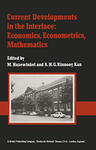 Current Developments in the Interface: Economics, Econometrics,: A.H.G. Rinnooy Kan,
