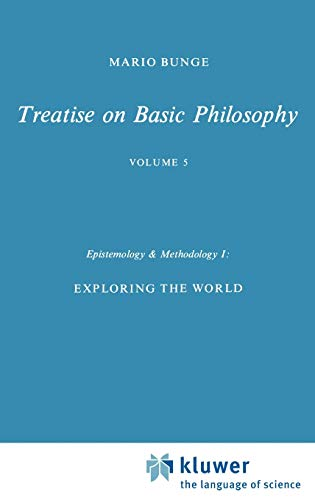 9789027715111: Epistemology & Methodology I:: Exploring the World (Treatise on Basic Philosophy)