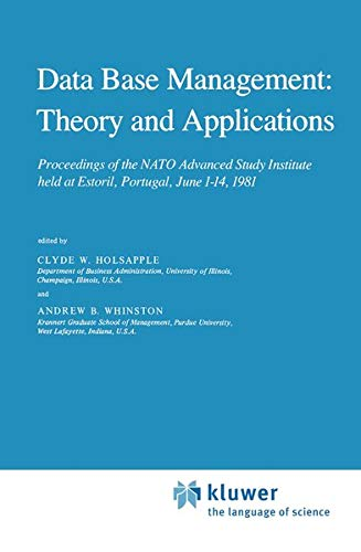 Data Base Management Theory and Applications Proceedings of the NATO Advanced Study Institute held ...