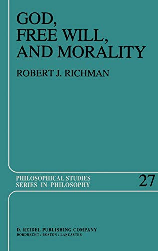 9789027715487: God, Free Will, and Morality: Prolegomena to a Theory of Practical Reasoning (Philosophical Studies Series)