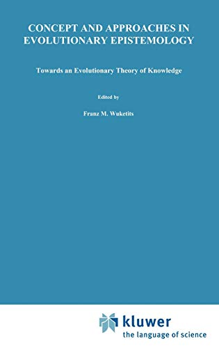 Concepts and Approaches in Evolutionary Epistemology: Franz M. Wuketits