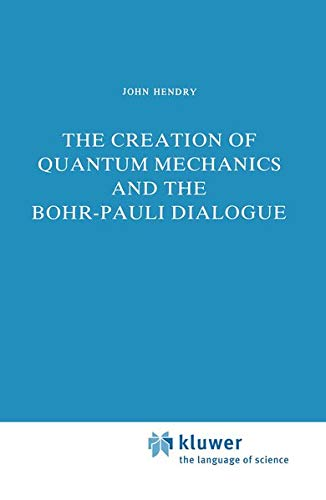 9789027716484: The Creation of Quantum Mechanics and the Bohr-Pauli Dialogue (Studies in the History of Modern Science)