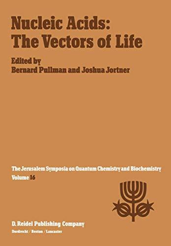 Nucleic Acids: The Vectors of Life: Proceedings: Jerusalem Symposium on