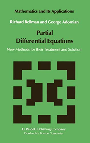 9789027716811: Partial Differential Equations: New Methods for Their Treatment and Solution (Mathematics and Its Applications)