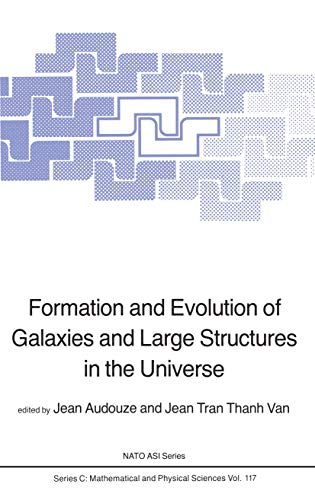 9789027716859: Formation and Evolution of Galaxies and Large Structures in the Universe: Third Moriond Astrophysics Meeting