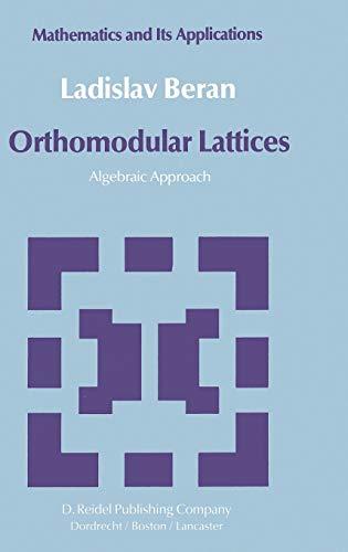 Orthomodular Lattices: Algebraic Approach: Beran, L.