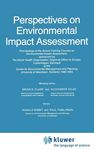 9789027717535: Perspectives on Environmental Impact Assessment: Proceedings of the Annual WHO Training Courses on Environmental Impact Assessment, Centre for University of Aberdeen, Scotland, 1980-1983