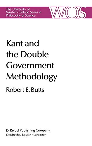 9789027717603: Kant and the Double Government Methodology: Supersensibility and Method in Kant's Philosophy of Science (The Western Ontario Series in Philosophy of Science)