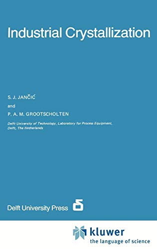 Industrial Crystallization: Jancic, and Grootscholten, P.A.M. S.J.;Grootscholten, P. A. M.