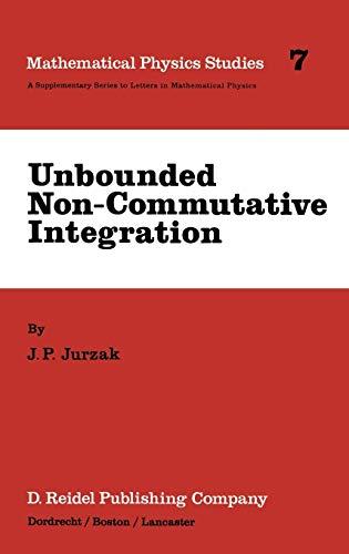 9789027718150: Unbounded Non-Commutative Integration (Mathematical Physics Studies)