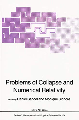 9789027718167: Problems of Collapse and Numerical Relativity (Nato Science Series C:)
