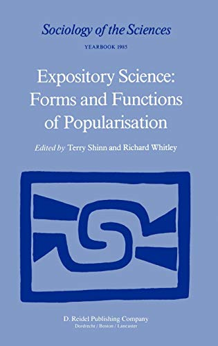 Expository Science: Forms and Functions of Popularisation (Sociology of the Sciences Yearbook): ...