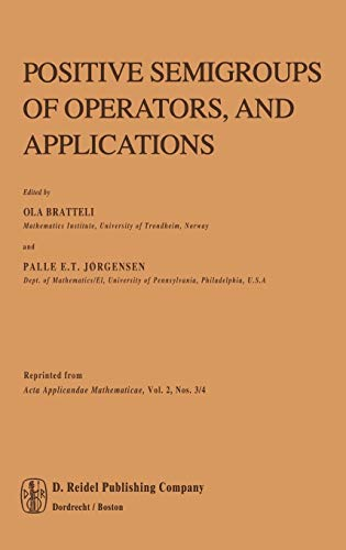Positive Semigroups of Operators, and Applications - O. Bratteli