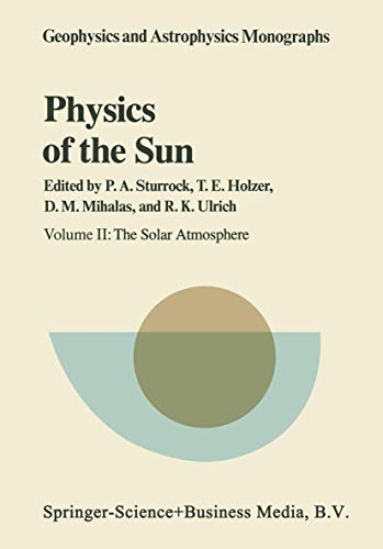 9789027718617: Physics of the Sun: Volume II: The Solar Atmosphere (Geophysics and Astrophysics Monographs)