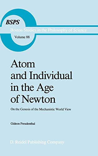 Atom and Individual in the Age of Newton : On the Genesis of the Mechanistic World View - G. Freudenthal