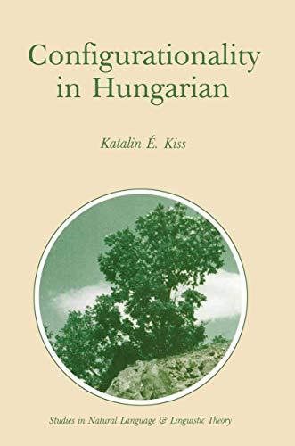 9789027719072: Configurationality in Hungarian (Studies in Natural Language and Linguistic Theory)