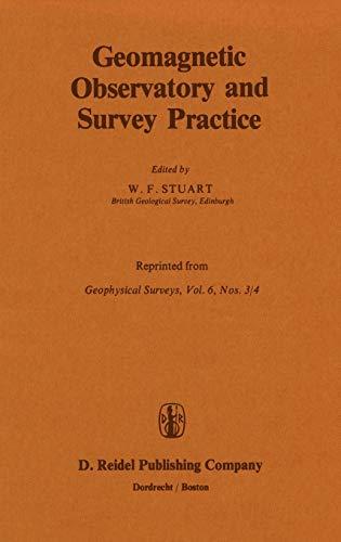 Geomagnetic Observatory and Survey Practice (Geophysical Surveys, Vol 6, Nos. 3/4): Springer