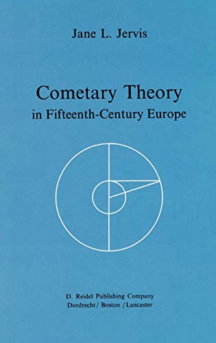 Cometary Theory in Fifteenth-Century Europe: Jervis, Jane L.