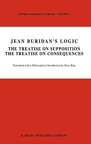 9789027719188: Jean Buridan's Logic: The Treatise on Supposition The Treatise on Consequences (Synthese Historical Library)
