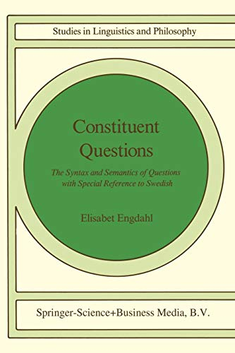 9789027719553: Constituent Questions: The Syntax and Semantics of Questions with Special Reference to Swedish (Studies in Linguistics and Philosophy) (Volume 27)