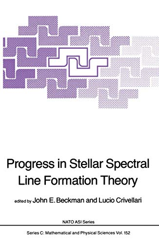 Progress in Stellar Spectral Line Formation Theory (Nato Science Series C:)