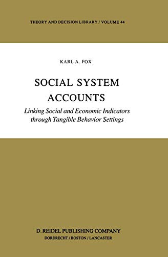9789027720207: Social System Accounts: Linking Social and Economic Indicators through Tangible Behavior Settings (Theory and Decision Library)