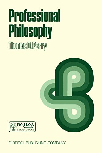 Professional Philosophy: What It Is and Why It Matters (Synthese Language Library)