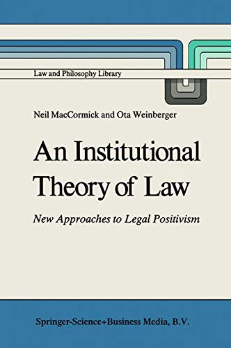 9789027720795: An Institutional Theory of Law: New Approaches to Legal Positivism (Law and Philosophy Library)