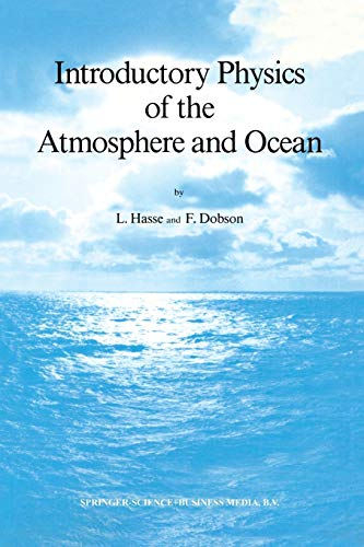 Introductory Physics of the Atmosphere and Ocean: Hasse, L.;Dobson, F.