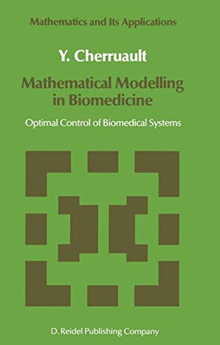 9789027721495: Mathematical Modelling in Biomedicine: Optimal Control of Biomedical Systems (Mathematics and Its Applications)