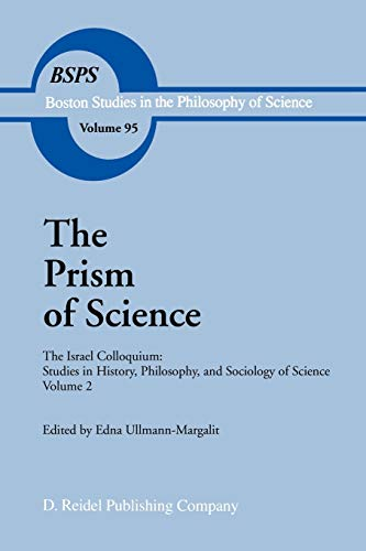 9789027721617: The Prism of Science: The Israel Colloquium: Studies in History, Philosophy, and Sociology of Science Volume 2 (Boston Studies in the Philosophy and History of Science)