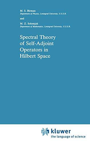 Spectral Theory of Self-Adjoint Operators in Hilbert: M. S. Birman,