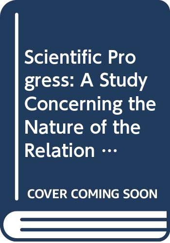 9789027722164: Scientific Progress -- Third Edition - A Study Concerning the Nature of the Relation Between