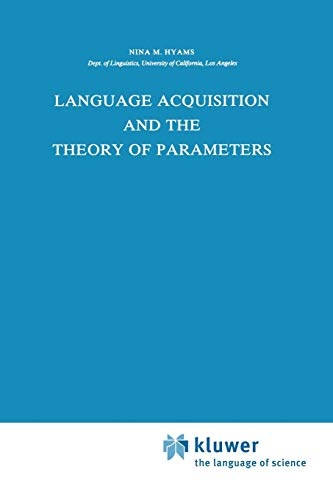 Language Acquisition and the Theory of Parameters (Studies in Theoretical Psycholinguistics) (9789027722195) by Hyams, Nina M.