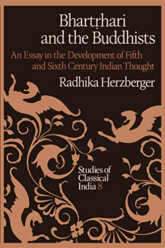 9789027722508: Bhartṛhari and the Buddhists: An Essay in the Development of Fifth and Sixth Century Indian Thought (Studies of Classical India)