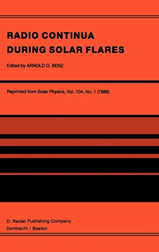 9789027722911: Radio Continua During Solar Flares: Selected Contributions to the Workshop held at Duino Italy, May, 1985 (Philosophy and Medicine)