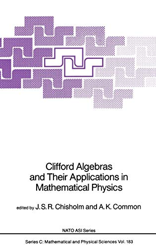 Clifford Algebras and Their Applications in Mathematical Physics - J. S. R. Chisholm