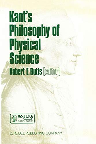 9789027723109: Kant's Philosophy of Physical Science: Metaphysische Anfangsgründe der Naturwissenschaft 1786–1986 (The Western Ontario Series in Philosophy of Science)