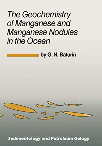 9789027723239: The Geochemistry of Manganese and Manganese Nodules in the Ocean (Sedimentology and Petroleum Geology)
