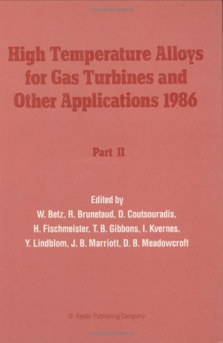 High Temperature Alloys for Gas Turbines and Other Applications 1986, Part 2 (v. 2): D. ...