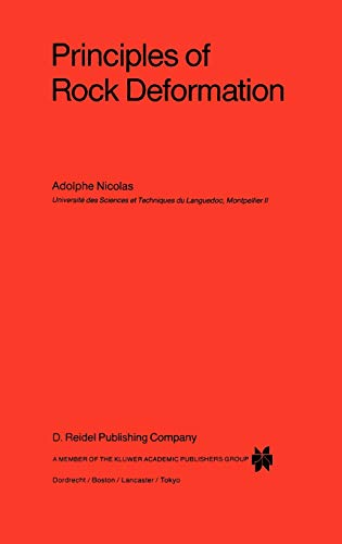 Principles of Rock Deformation (Petrology and Structural: Nicolas, A.