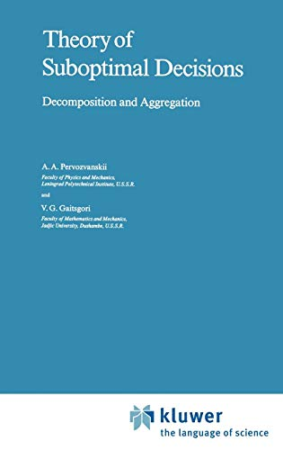 9789027724014: Theory of Suboptimal Decisions: Decomposition and Aggregation (Mathematics and its Applications)