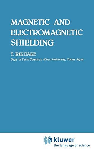 Magnetic and Electromagnetic Shielding: Tsuneji Rikitake