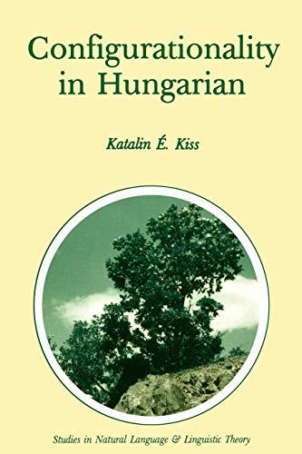Configurationality in Hungarian: Kiss, Katalin E.