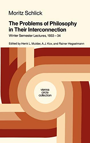 9789027724656: The Problems of Philosophy in Their Interconnection: Winter Semester Lecture, 1933-34 (Vienna Circle Collection)