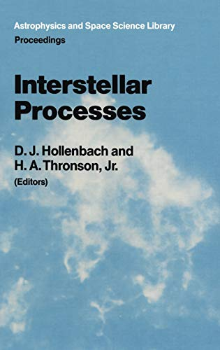 9789027724823: Interstellar Processes: Proceedings of the Symposium on Interstellar Processes, Held in Grand Teton National Park, July 1986 (Astrophysics and Space Science Library)