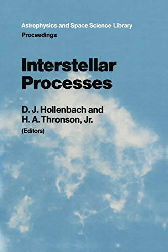 9789027724854: Interstellar Processes: Proceedings of the Symposium on Interstellar Processes, Held in Grand Teton National Park, July 1986 (Astrophysics and Space Science Library)