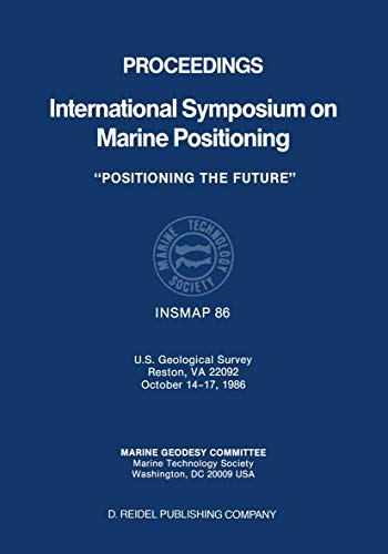 9789027725059: Proceedings International Symposium on Marine Positioning: U.S. Geological Survey Reston, VA 22092 October 14–17,1986