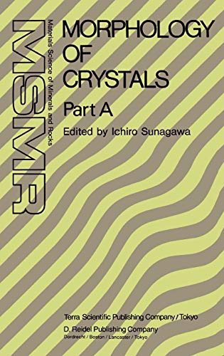9789027725073: Morphology of Crystals: Part A: Fundamentals by Jaap van Suchtelen (Materials Science of Minerals and Rocks)